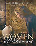 Women of the Old Testament, Olson, Camille Fronk, 1590387910