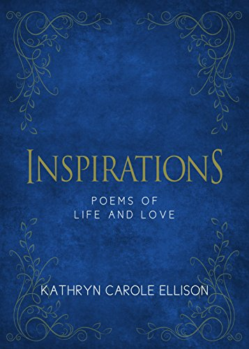 Inspirations: Poems of Life and Love