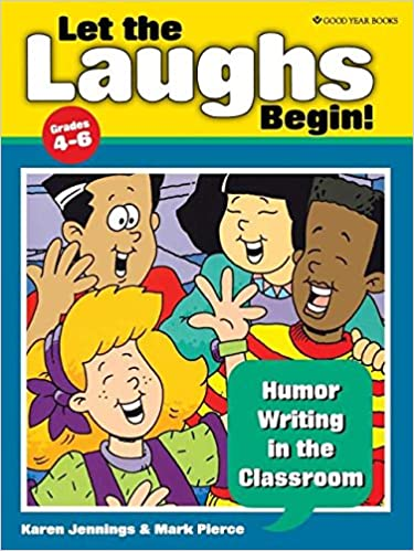Amazon.com: Let the Laughs Begin! Humor Writing in the Classroom ...