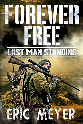 Last Man Standing (Forever Free Book 1) by [Meyer, Eric]
