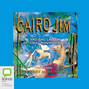Cairo Jim and the Lagoon of Tidal Magnificence Audiobook