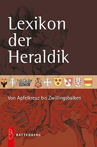 Lexikon der Heraldik: Von Apfelkreuz bis Zwillingsbalken