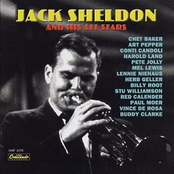 Jack Sheldon - 癮 - 时光忽快忽慢,我们边笑边哭!