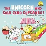 The Unicorn Who Sold Zero Cupcakes