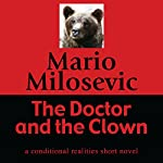 The Doctor and the Clown: A Conditional Realities Short Novel | Mario Milosevic