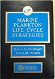 Marine Plankton Life Cycle Strategies, Karen A. Steidinger and Linda M. Walker, 0849352223