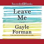 Leave Me | Gayle Forman