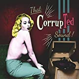 That Corrupted Sound by Corrupted