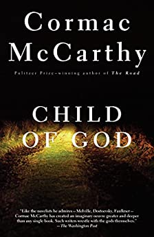 Child of God (Vintage International) by [McCarthy, Cormac]