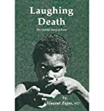 { [ LAUGHING DEATH: THE UNTOLD STORY OF KURU (SOFTCOVER REPRINT OF THE ORIGI) ] } Zigas, Vincent ( AUTHOR ) Oct-04-2011 Paperback