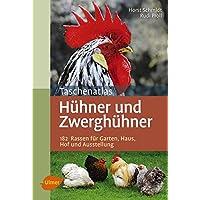 Taschenatlas Hühner und Zwerghühner: 182 Rassen für Garten, Haus, Hof und Ausstellung (Taschenatlanten)