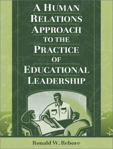 By Ronald W. Rebore - A Human Relations Approach to the Practice of Educational Leadership: 1st (first) Edition