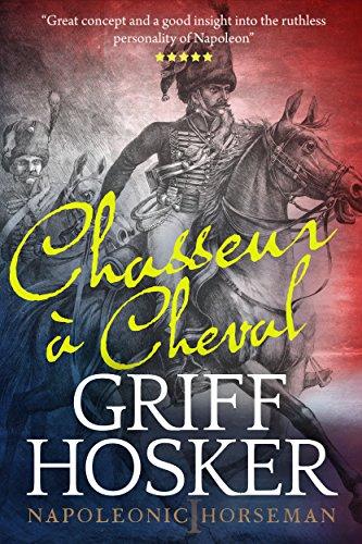 Chasseur à Cheval (Napoleonic Horseman Book 1) por Griff Hosker