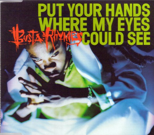 Rhymes Busta Singles - Put Your Hands Where My Eyes Could See