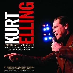 Dedicated to You: Kurt Elling Sings the Music of Coltrane & Hartman