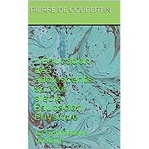 L'Éducation des adolescents au XXe siècle Éducation Physique : La Gymnastique utilitaire (French Edition)