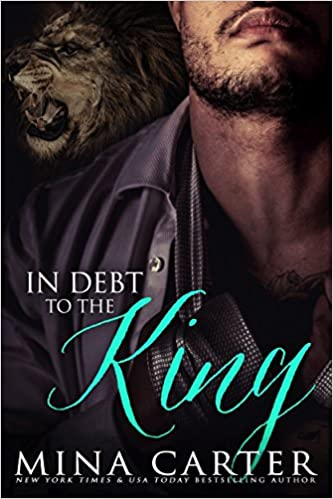 In Debt to the King by Mina Carter