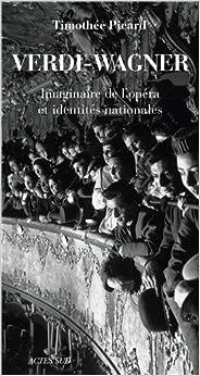 Book Verdi wagner imaginaire de l'opera et identites nationales