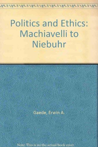Politics and Ethics: Machiavelli to Niebuhr