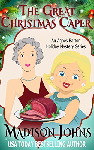 The Great Christmas Caper (An Agnes Barton Holiday Mystery Series Book 2) by [Johns, Madison]