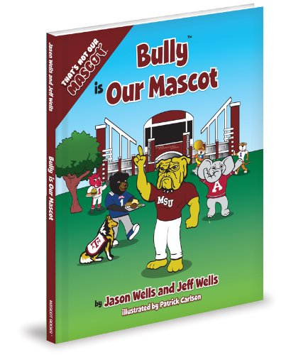 Bully is Our Mascot (That's Not Our Mascot)