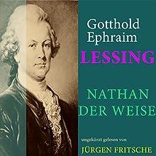 Nathan der Weise Hörbuch von Gotthold Ephraim Lessing Gesprochen von: Jürgen Fritsche