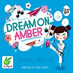 Dream on Amber | Emma Shevah