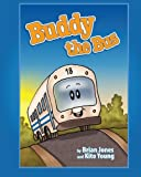 Buddy the Bus, Brian Jones and Kito Young, 0615252591