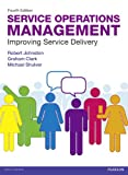 Service Operations Management, Robert Johnston and Graham Clark, 0273740482