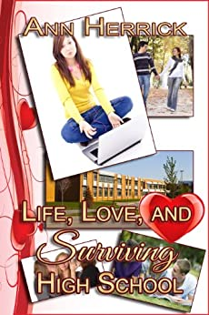 Life, Love, and Surviving High School by [Herrick, Ann]