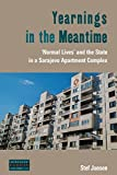 "BOOKS RECEIVED: Stef Jansen, ""Yearnings in the Meantime: 'Normal Lives' and the State in a Sarajevo Apartment Complex"" (Berghahn Books, 2018)"