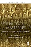 Ritual Texts for the Afterlife, Fritz Graf and Sarah Iles Johnston, 0415508037