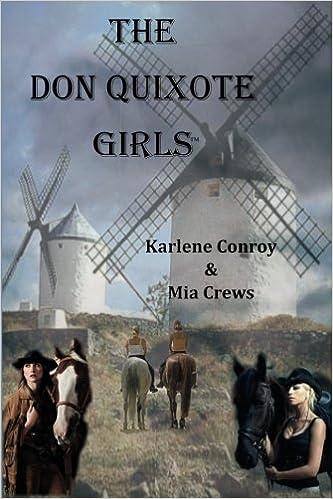 The Don Quixote Girls: Karlene Conroy, Mia Crews: 9780615601410