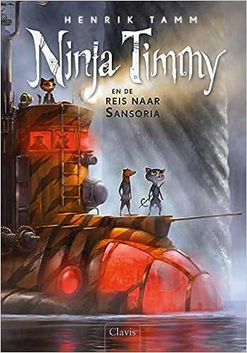 Ninja Timmy en de reis naar Sansoria: Amazon.es: Henrik Tamm ...