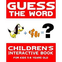 Chidren's Book: Guess the Word: Children's Interactive Book for Kids 5-8 Years Old