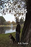 Old Friends, B. B. Taylor, 1450270379
