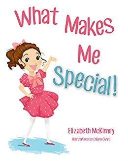 What Makes Me Special! - Kindle edition by Elizabeth ...