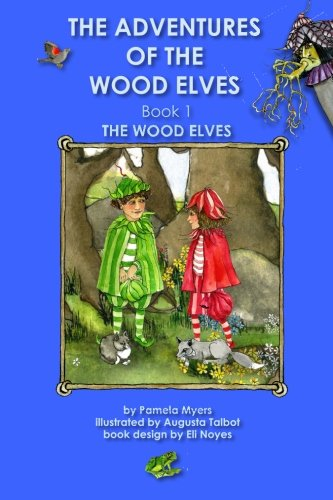 Augusta Wood - The Adventures of the Wood Elves  Book 1 The Wood Elves
