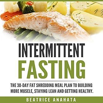 Amazon com: Intermittent Fasting: The 30-Day Fat Shredding