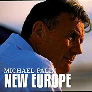 Michael Palin: New Europe Audiobook