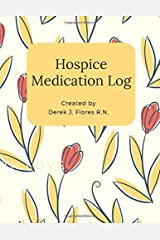 Hospice Medication Log: Empowering Patients & Caregivers Paperback