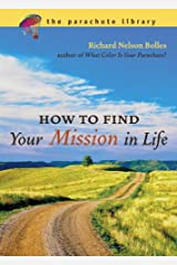 How to Find Your Mission in Life (Parachute Library) Kindle Edition