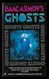 ISAAC ASIMOV'S GHOSTS: Death on the Nile; Deathbinder; Hauntings; Dead Man's Curve; Visitors; The July Ward; The Rainses'; Some Old Lover's Ghost; Death and the Librarian; And Ghost Stories; Alfred; The House on Cemetery Street