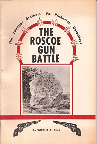 The Roscoe Gun Battle The Younger Brothers vs. Pinkerton Detectives