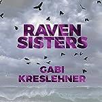Raven Sisters: Franza Oberwieser, Book 2 | Gabi Kreslehner,Alison Layland - translator
