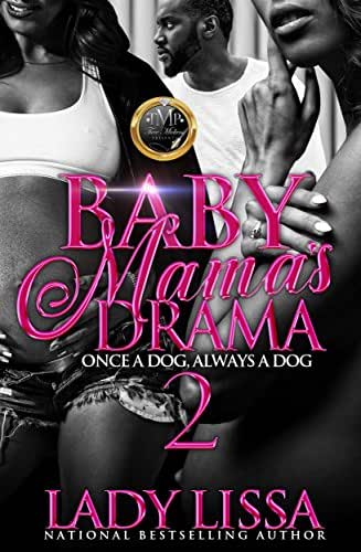Baby Mama's Drama 2: Once a Dog, Always a Dog