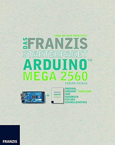 Das Franzis Starterpaket Arduino MEGA 2560, Platine und Handbuch Gebundenes Buch – 25. November 2013 Fabian Kainka 3645652043 978-3-645-65204-9 Embedded System
