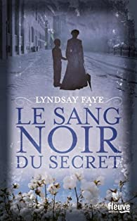 Le sang noir du secret par Lyndsay Faye