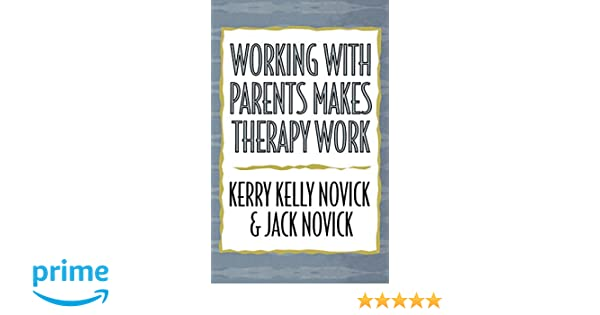 Amazon working with parents makes therapy work 9780765701077 amazon working with parents makes therapy work 9780765701077 kerry kelly novick jack novick books fandeluxe Choice Image