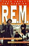 """Talk About the Passion: """"R.E.M."""" - An Oral History"""